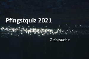 Pfingstquiz 2021 bis 20. Juni